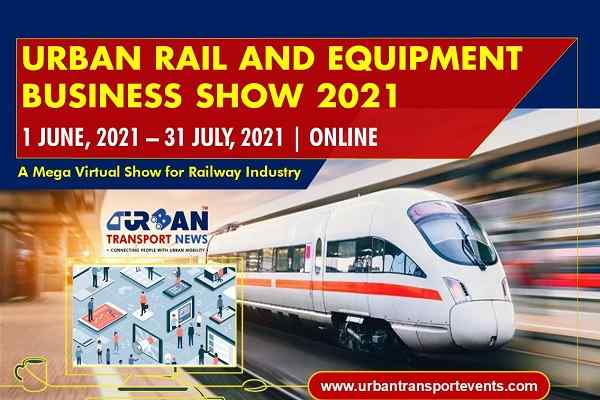 Urban Rail and Equipment Business Show 2021 | June 1 - July 31, 2021