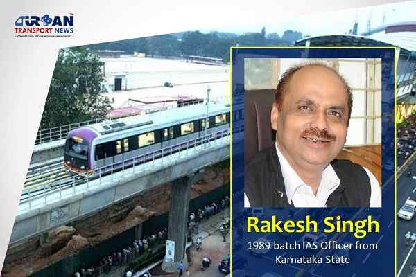Rakesh Singh appointed as Managing Director of Bangalore Metro Rail Corporation